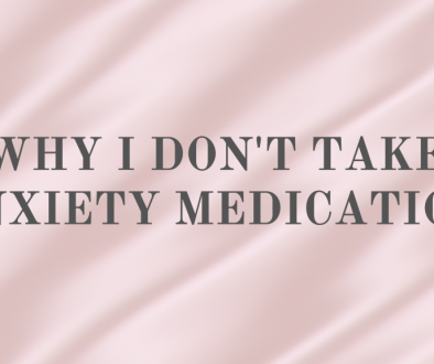 Why I Don't Take Anxiety Medication